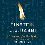Einstein and the Rabbi Searching for the Soul, Naomi Levy