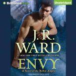 Envy A Novel of the Fallen Angels, J. R. Ward