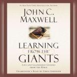Learning from the Giants Life and Leadership Lessons from the Bible, John C. Maxwell
