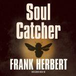 Soul Catcher, Frank Herbert