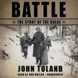 Battle The Story of the Bulge, John Toland