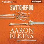 Switcheroo, Aaron Elkins