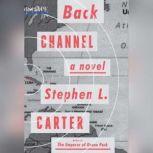 Back Channel, Stephen L. Carter