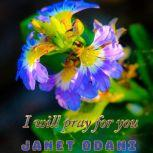 I will pray for you, Janet Odani
