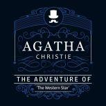 The Adventure of The Western Star (Part of the Hercule Poirot Series), Agatha Christie