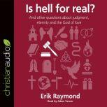 Is Hell for real?, Erik Raymond