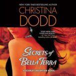 Secrets of Bella Terra A Scarlet Deception Novel, Christina Dodd