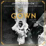The Gown A Novel of the Royal Wedding, Jennifer Robson