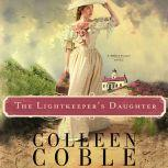 The Lightkeeper's Daughter, Colleen Coble