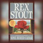 Some Buried Caesar, Rex Stout