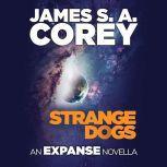 Strange Dogs An Expanse Novella, James S. A. Corey