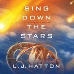 Sing Down the Stars, L.J. Hatton