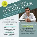It's Not Luck Marketing, Production, and the Theory of Constraints, Eliyahu Goldratt