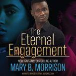 The Eternal Engagement, Mary B. Morrison