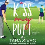 Kiss My Putt, Tara Sivec