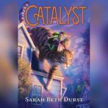 Catalyst, Sarah Beth Durst