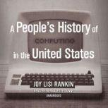 A People's History of Computing in the United States, Joy Lisi Rankin