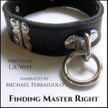 Finding Master Right, L.A. Witt