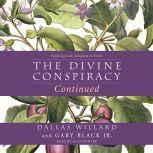 The Divine Conspiracy Continued Fulfilling God's Kingdom on Earth, Dallas Willard