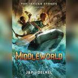 The Jaguar Stones, Book One: Middleworld, J&P Voelkel