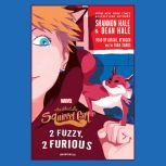 The Unbeatable Squirrel Girl: 2 Fuzzy, 2 Furious, Shannon Hale