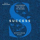 Success: Discovering the Path to Riches, Napoleon Hill