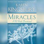 Miracles A 52-Week Devotional, Karen Kingsbury