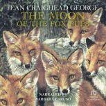 The Moon of the Fox Pups, Jean Craighead George