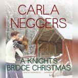 A Knights Bridge Christmas, Carla Neggers