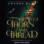 Of Thorn and Thread, Chanda Hahn