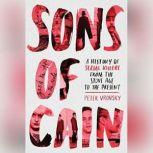 The Sons of Cain A History of Serial Killers from the Stone Age to the Present, Peter Vronsky