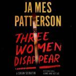 Three Women Disappear with bonus novel Come and Get Us, James Patterson