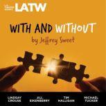 With and Without, Jeffrey Sweet