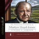 The Passionate Preaching of Martyn Lloyd-Jones, Steven J. Lawson