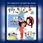My Parents Taught Me Good Manners & Life Coping Skills, Cathy Russell