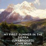 My First Summer in the Sierra (Unabridged), John Muir