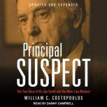 Principal Suspect The True Story of Dr. Jay Smith and the Main Line Murders Family, William C. Costopoulos