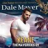 Keane Book 9: The Mavericks, Dale Mayer