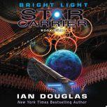 Bright Light Star Carrier: Book Eight, Ian Douglas