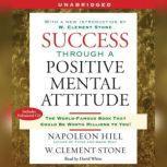 Success Through a Positive Mental Attitude, Napoleon Hill