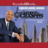 On the Shoulders of Giants, Vol 1 How Harlem Became the Center of the Universe, Kareem Abdul-Jabbar