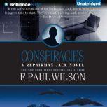 Conspiracies A Repairman Jack Novel, F. Paul Wilson