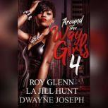 Around the Way Girls 4, La Jill Hunt; Dwayne Joseph; Roy Glenn
