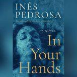 In Your Hands, Ines Pedrosa