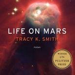 Life on Mars Poems, Tracy K. Smith