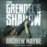 The Grendel's Shadow, Andrew Mayne