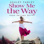 Show Me the Way, Ashley Farley