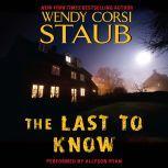 The Last to Know, Wendy Corsi Staub