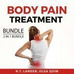 Body Pain Treatment Bundle, 2 in 1 Bundle Understanding Back Pain and Rheumatoid Arthritis, N.T. Landen