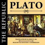 The Republic, Plato; Translated by B. Jowett, M.A.